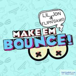 Lil Jon - Make Them Bounce ft. FlipN' Gawd